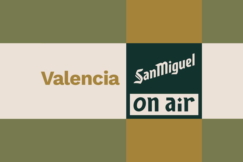 SanMiguel OnAir Valencia 2021